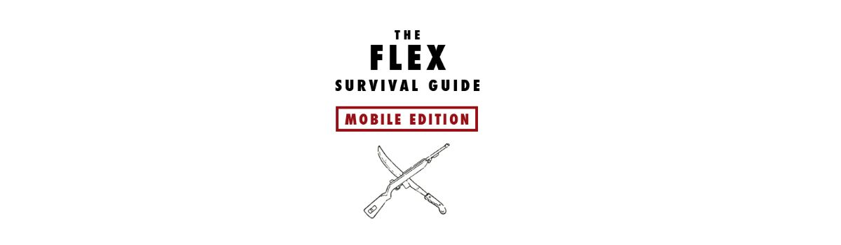Flex Mobile Survival Guide